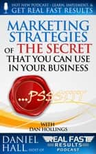 Marketing Strategies of The Secret That You Can Use in Your Business ebook by Daniel Hall