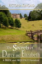 The Secrets of Darcy and Elizabeth ebook by Victoria Kincaid