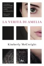 La verità di Amelia ebook by Kimberly McCreight