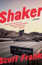Shaker - A novel ebook by Scott Frank