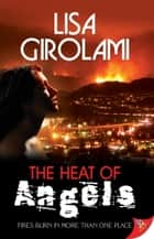 The Heat of Angels ebook by Lisa Girolami