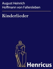 Kinderlieder ebook by August Heinrich Hoffmann von Fallersleben
