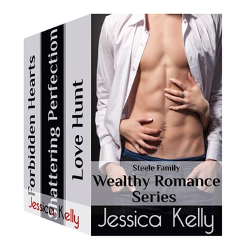 The Steele Family Wealthy Romance Box Set ekitaplar by Jessica Kelly