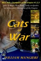 Cats of War I ebook by William Mangieri