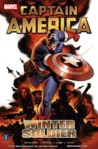 Captain America: Winter Soldier Vol. 1 ebook by Ed Brubaker, Steve Epting
