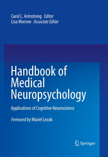 Handbook of Medical Neuropsychology - Applications of Cognitive Neuroscience ebook by