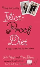Neris and India's Idiot-Proof Diet - A Weight-Loss Plan for Real Women ebook by Neris Thomas, India Knight