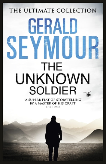 The Unknown Soldier ebook by Gerald Seymour