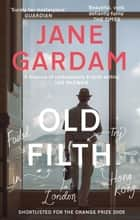 Old Filth - Shortlisted for the Women's Prize for Fiction ebook by Jane Gardam