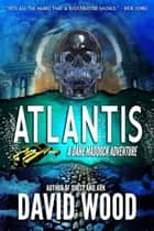 Atlantis - A Dane Maddock Adventure ebook by