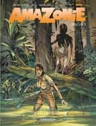 Amazonie - Tome 2 ebook by Rodolphe, Leo, Bertrand Marchal