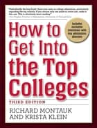 How to Get Into the Top Colleges, 3rd ed ebook by Krista Klein,Richard Montauk
