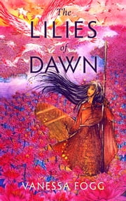 The Lilies of Dawn ebook by Vanessa Fogg
