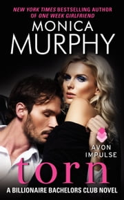 Torn - A Billionaire Bachelors Club Novel ebook by Monica Murphy
