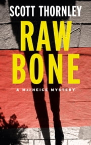 Raw Bone ebook by Scott Thornley