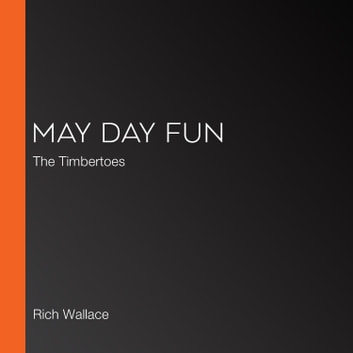 May Day Fun - The Timbertoes audiobook by Rich Wallace