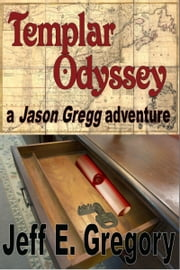 Templar Odyssey ebook by Jeff E. Gregory
