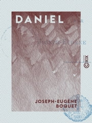Daniel ebook by Joseph-Eugène Boquet