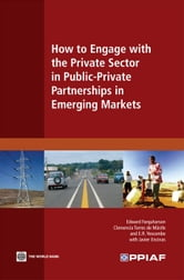 How to Engage with the Private Sector in Public-Private Partnerships in Emerging Markets ebook by Farquharson Edward; Torres de Mästle Clemencia; Yescombe E.R.