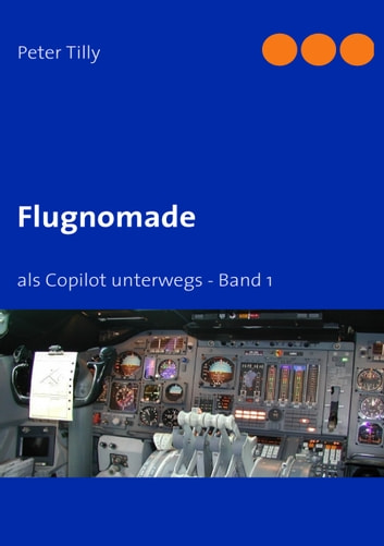 Flugnomade - als Copilot unterwegs - Band 1 ebook by Peter Tilly