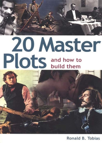 20 Master Plots and How to Build Them ebook by Ronald Tobias
