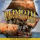 Plimoth Adventure - Voyage of Mayflower, The - A Radio Dramatization audiobook by Jerry Robbins
