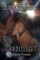 By Sun and Candlelight ebook by Susan Sizemore