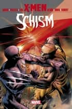 X-Men: Schism ebook by Jason Aaron,Kieron Gillen,Carlos Pacheco