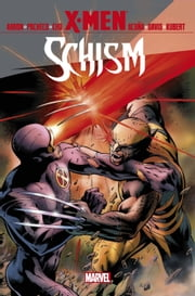 X-Men: Schism ebook by Jason Aaron,Kieron Gillen