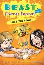 Beast Friends Forever - Meet the Beast ebook by Vince Evans, Nate Evans