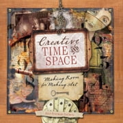 Creative Time and Space: Making Room for Making Art ebook by Rice Freeman-Zachery