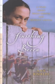 Finishing Becca - A Story about Peggy Shippen and Benedict Arnold ebook by Ann Rinaldi