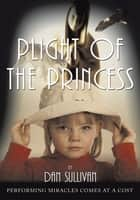 Plight of the Princess ebook by Dan Sullivan