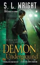 Demon Underground ebook by S.L. Wright