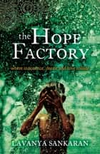 The Hope Factory ebook by Lavanya Sankaran
