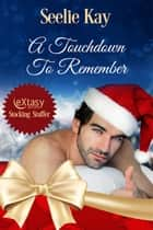 A Touchdown To Remember ebook by Seelie Kay