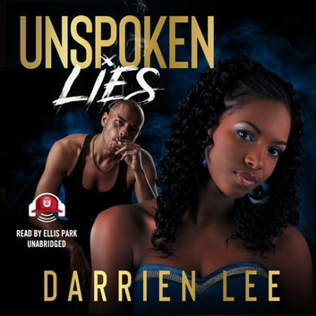 Unspoken Lies audiobook by Darrien Lee,Buck 50 Productions