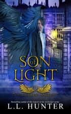 Son of Light ebook by L.L Hunter