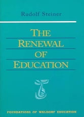 The Renewal of Education ebook by Rudolf Steiner