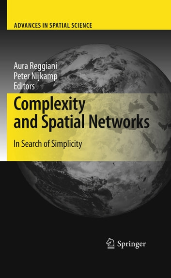 Complexity and Spatial Networks - In Search of Simplicity ebook by
