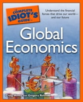 The Complete Idiot's Guide to Global Economics ebook by Craig Hovey,Gregory Rehmke