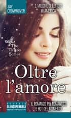 Oltre l'amore eBook by Jay Crownover