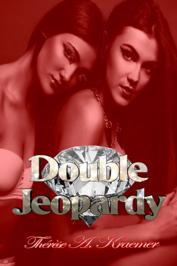 Double Jeopardy ebook by Therese A. Kraemer