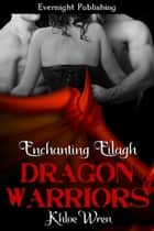 Enchanting Eilagh ebook by Khloe Wren