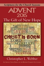 The Gift of New Hope - Large Print - An Advent Study Based on the Revised Common Lectionary ebook by Christopher L. Webber