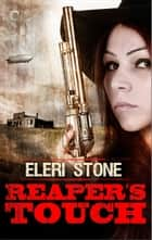 Reaper's Touch ebook by Eleri Stone