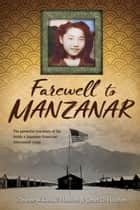 Farewell to Manzanar ebook by James D. Houston, Jeanne Wakatsuki Houston