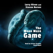The Moon Maze Game audiobook by Larry Niven, Steven Barnes
