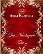 Anna Karenina ebook by Lev Nikolayeviç Tolstoy