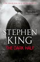The Dark Half eBook by Stephen King